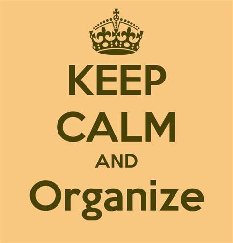organize organise keep calm and organize 35 news on org