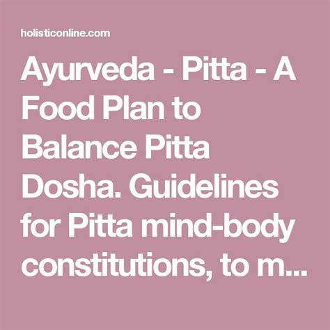 Ayurveda Pitta Detox Diet by Best 25 Pitta Dosha Ideas On Ayurveda Pitta