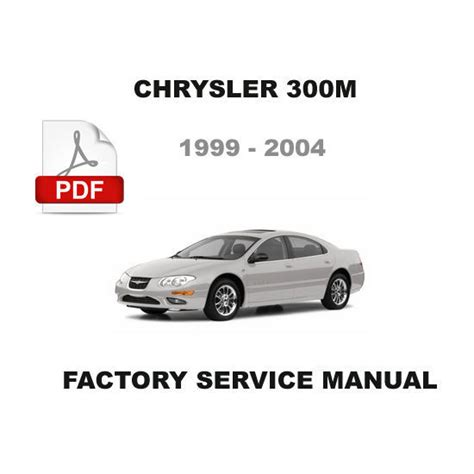 car repair manuals online free 2002 chrysler 300m lane departure warning 1999 2000 2001 2002 2003 2004 chrysler 300m factory service repair fsm manual chrysler