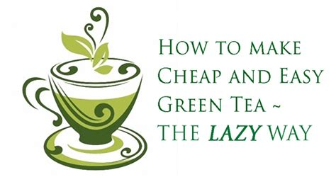 making green skinvac how to make cheap green tea the lazy way