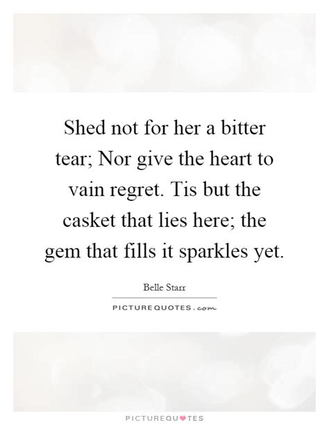 What Can I Give For Shedding by Shed Not For A Bitter Tear Nor Give The To Vain
