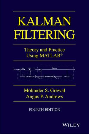 engineering noise theory and practice fourth edition books wiley kalman filtering theory and practice with matlab