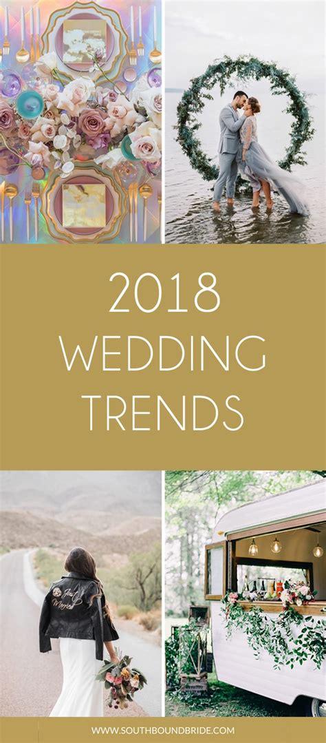 Wedding 2018 Trends by 2018 S Top Ten Wedding Trends