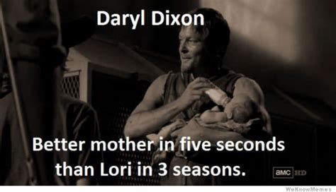 daryl dixon better mother than lori weknowmemes
