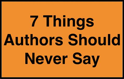 7 Items You Should Never Be Without by 7 Things Authors Should Never Say When Pitching A Book