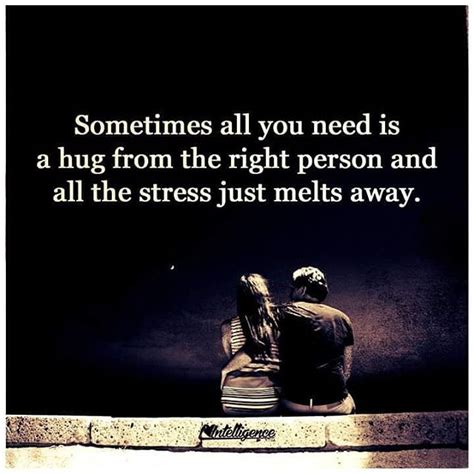Melt The Days Stress Away by Sometimes All You Need Is A Hug From The Right Person And