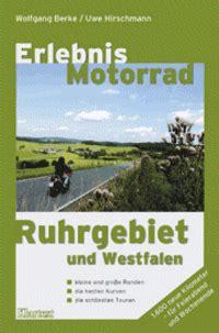 Motorrad Tourenplaner Bergisches Land by Motorradfahren Im Ruhrgebiet