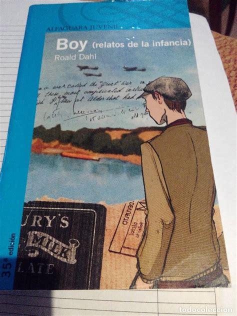 libro boy relatos de infancia roald dahl boy relatos de infancia comprar en