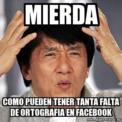 como hacer memes memes para facebook en espaol review ebooks view meme jackie chan mierda como pueden tener tanta falta de
