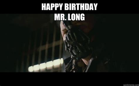 Mr Badass Meme - happy birthday mr long badass bane