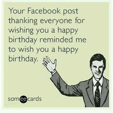Birthday Ecard Meme - 8 best funny images on pinterest ha ha birthday memes