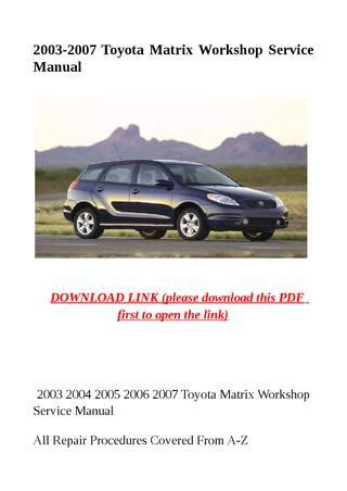 service manuals schematics 2004 toyota matrix parental controls 2003 2007 toyota matrix workshop service manual by herrg issuu