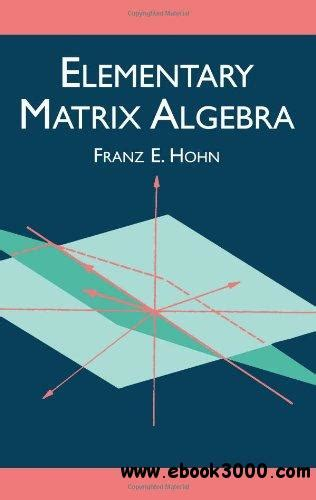 Elementary Matrix Algebra elementary matrix algebra home science mathematics ebook