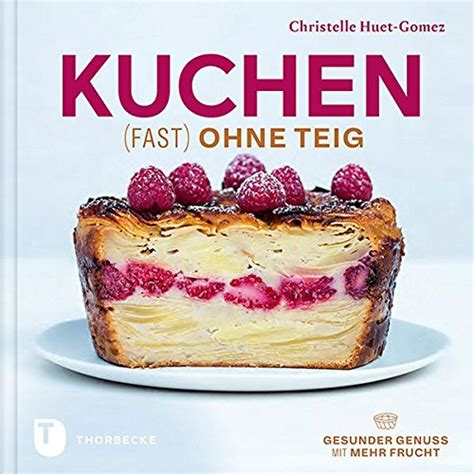 kuchen teig kuchen fast ohne teig pdf epub 3799510958