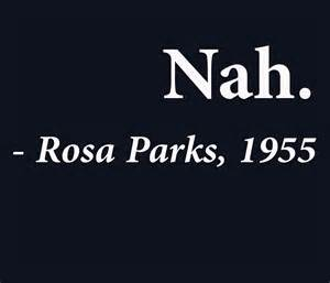 Baby Quote Wall Stickers quot nah rosa parks quote quot art prints by theshirtyurt redbubble