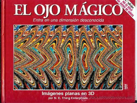 libro la visin 2 191 por qu 233 algunos no ven las im 225 genes 3d de el ojo m 225 gico curiosidades maikelnai 180 s blog