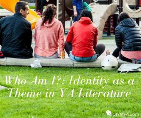 themes in ya literature who am i identity as a theme in ya literature diy mfa