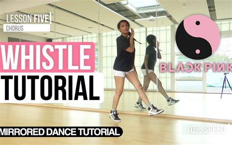 blackpink dance tutorial blackpink whistle口哨 舞蹈教程 完整版镜面分解 full dance tutorial 舞蹈教程