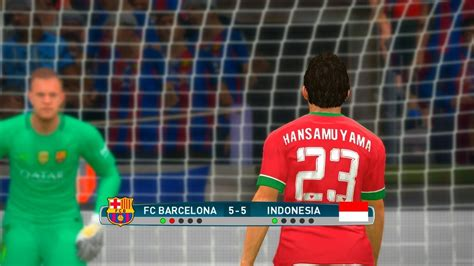 barcelona indo barcelona vs indonesia pes 2017 penalty shootout youtube