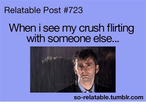 Relatable Memes - relatable post 723 when i see my crush flirting with