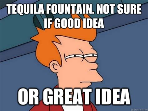 Tequila Meme - funny tequila moments archives tequila of the month