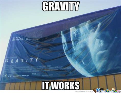 Gravity Meme - gravity by anonfreakshow meme center
