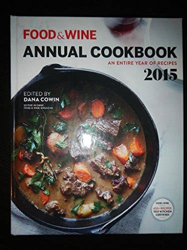 food and wine new year food wine annual cookbook an entire year of recipes 2015