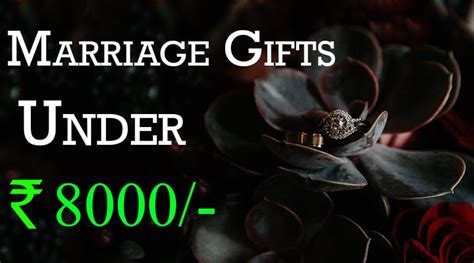 Top 10 Marriage Gifts For Friends Budget Rs 8000   Wedding