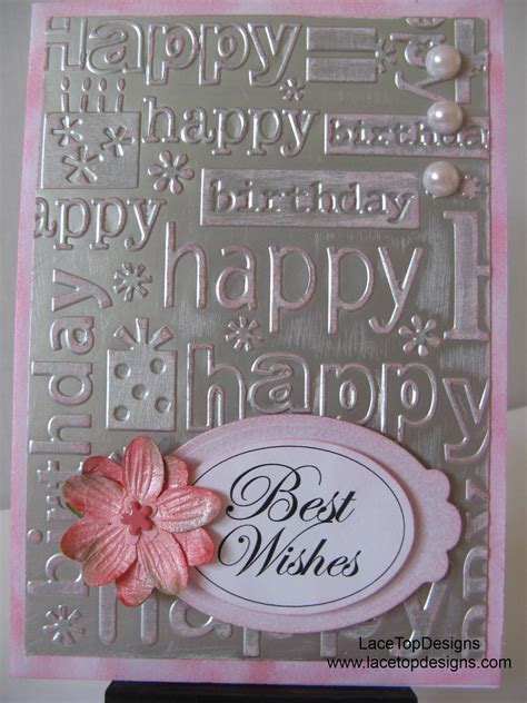 Embossed Birthday Card Ideas Lacetopdesigns Cuttlebug Embossed Happy Birthday Card