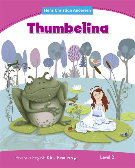 thumbelina picture book pearson readers level 2 thumbelina book level 2