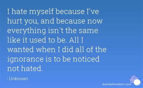 I Used To Be All - i hate myself because i ve hurt you and because now