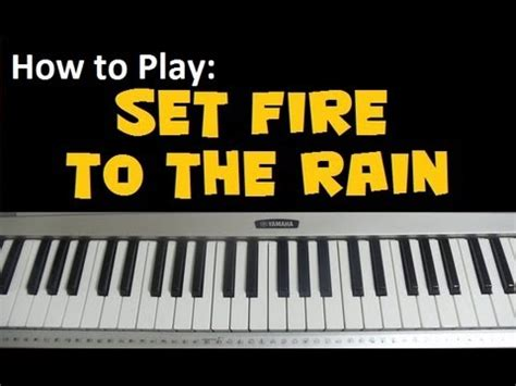 tutorial piano set fire to the rain how to play quot set fire to the rain quot by adele piano
