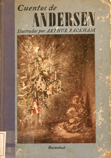 cuentos ilustrados de hans cuentos de hans andersen ilustrados por arthur rackham traducci 243 n de alfonso nadal 1953 f
