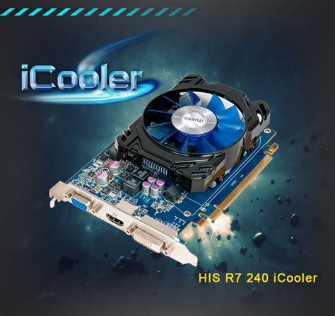 His Radeon Hd R7 240 2gb Ddr5 Boost Clock his r7 240 icooler 1gb gddr5 pci e hdmi sldvi d vga