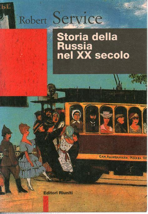 libreria russa roma storia della russia nel xx secolo robert service