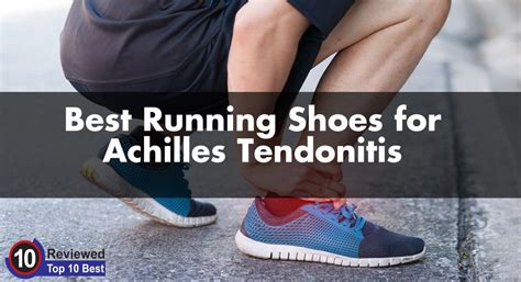 best running shoes for achilles tendon problems best running shoes for achilles tendon problems 28