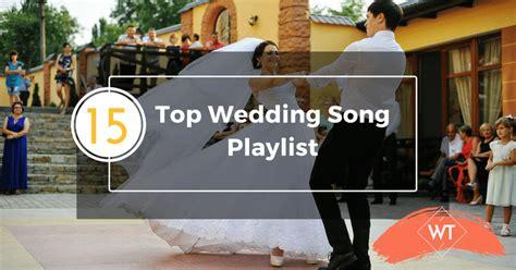 Wedding Song Playlist by Top 15 Wedding Song Playlist