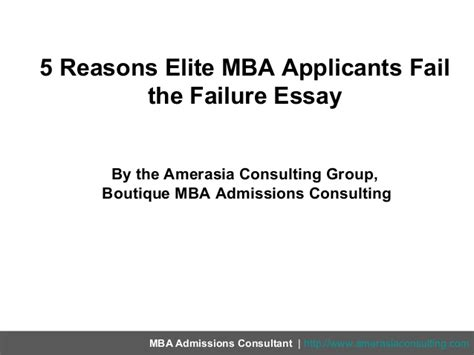 Mba To Elite Boutique 5 reasons elite mba applicants fail the failure essay