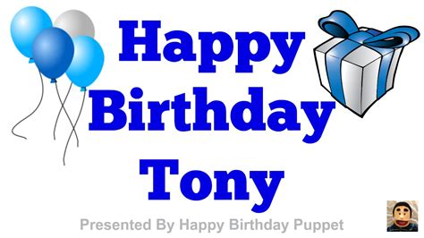 imagenes de happy birthday tony happy birthday tony best happy birthday song ever youtube