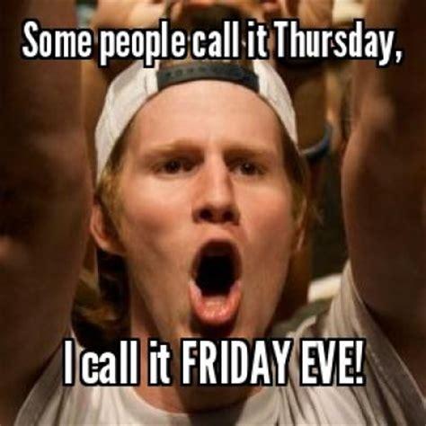 Thursday Work Meme - thursday meme google search memes and funnies