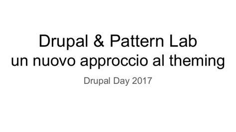 patternlab drupal drupalday2017 drupal patternlab un nuovo approccio