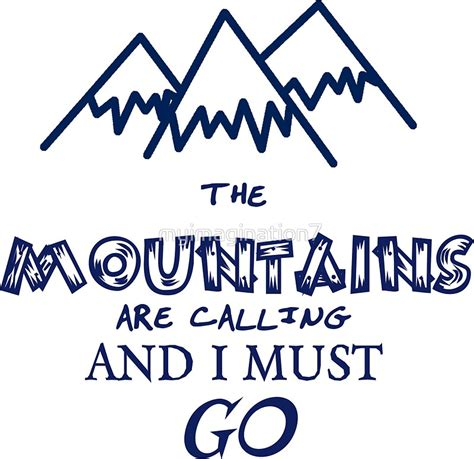 Mountains Are Calling quot the mountains are calling and i must go quot stickers by