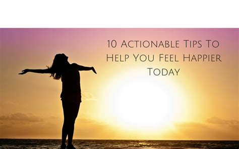 10 Tips To Help You Be A Great Hostess by 10 Actionable Tips To Help You Feel Happier Today