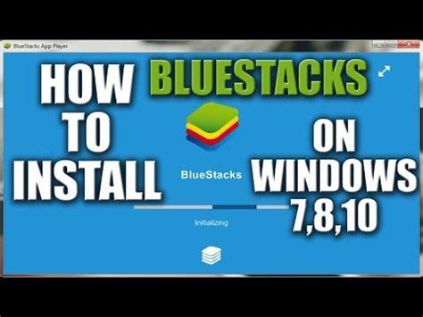 bluestacks full version for win7 full download how to install bluestacks on windows 7