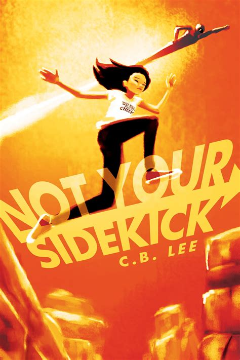 not your sidekick 1945053038 not your sidekick by c b lee aoife reads