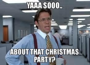Christmas Party Meme - christmas party memes christmas pinterest memes