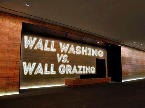 sep 4 accent lighting wall washing vs wall grazing