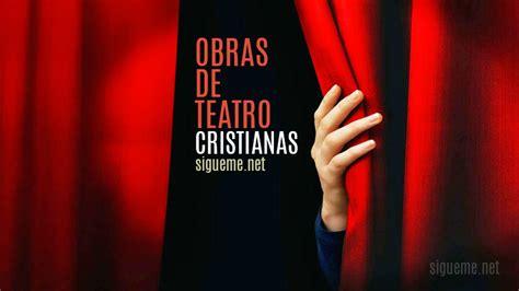 teatro cristiano dramas y obras cristianas teatro cristiano