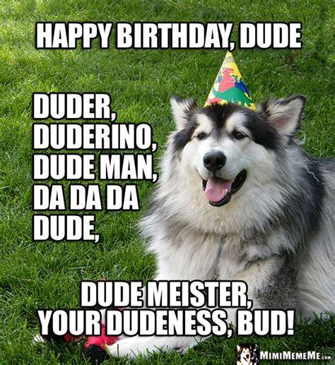 birthday  funny happy birthday  guy bro day