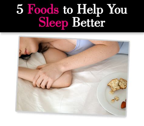 what helps sleep better 5 foods to help you sleep better